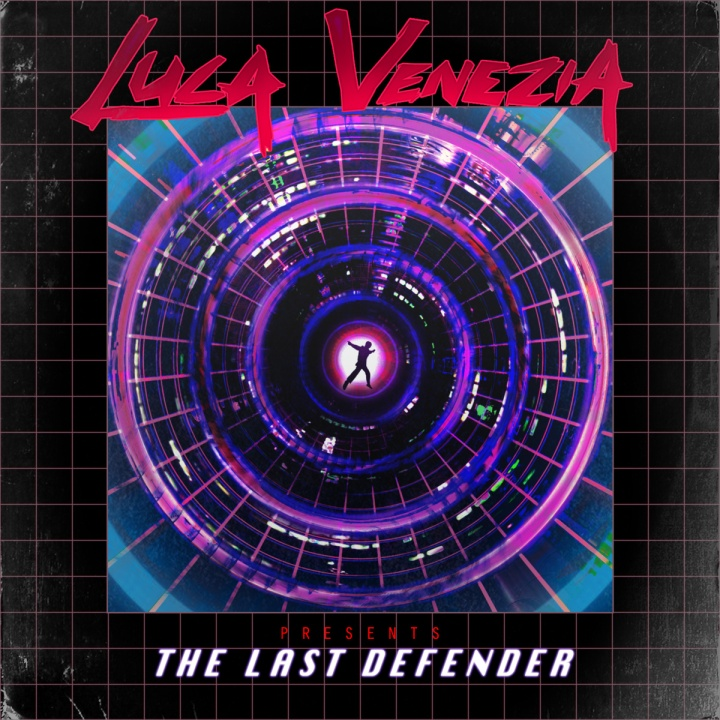 Luca Venezia's THE LAST DEFENDER is the Science-Fiction Synth Soundtrack to Your Vaporized Nightmares